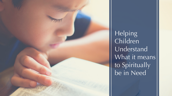 Helping Children understand Spiritual Need.png